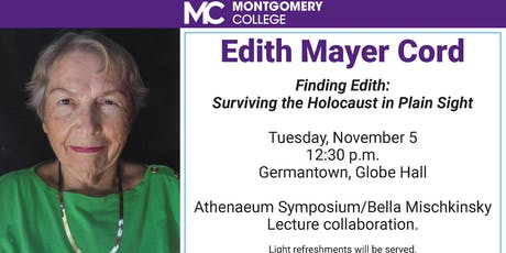 "Edith Mayer Cord in ""Findind Edith: Surviving the Holocaust in Plain Sight"" tickets"