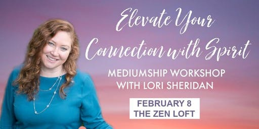 Lori Sheridan Elevate Your Connection with Spirit Workshop | The Zen Loft