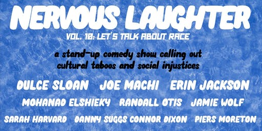 Nervous Laughter ft. Dulce Sloan, Joe Machi, and Erin Jackson