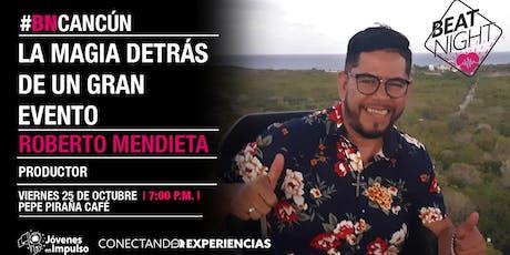 BeatNight Cancún con Roberto Mendieta entradas