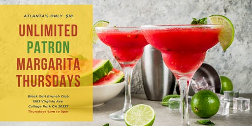 Unlimited Patron Margaritas $18