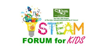 Tulsa (OK) Chapter of The Links, Incorporated STEAM For Kids Forum tickets
