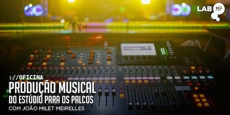 25/11 - OFICINA: PRODUÇÃO MUSICAL - DO ESTÚDIO PARA OS PALCOS NO LAB MUNDO ingressos