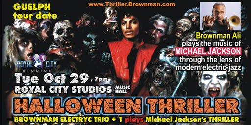 Halloween Thriller (Guelph) - MJ through the lens of electric-jazz, 7:30pm