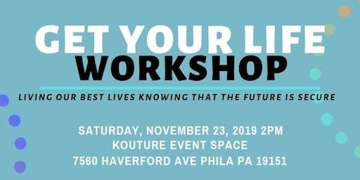 Get Your Life Workshop