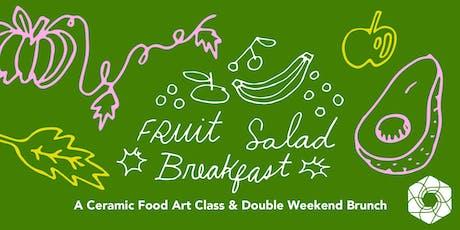 Fruit Salad Breakfast & Ceramics tickets