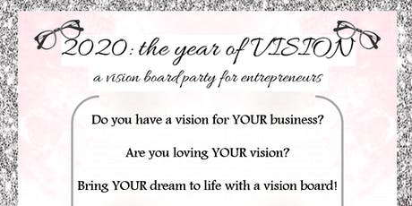 2020: the year of Vision, a vision board party for entrepreneurs tickets