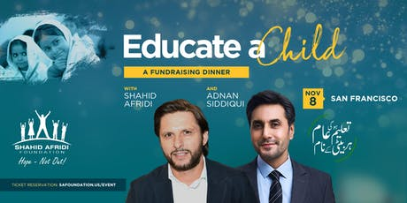 Educate A Child - An SAF Fundraising Dinner with Shahid Afridi & Adnan Siddiqui tickets