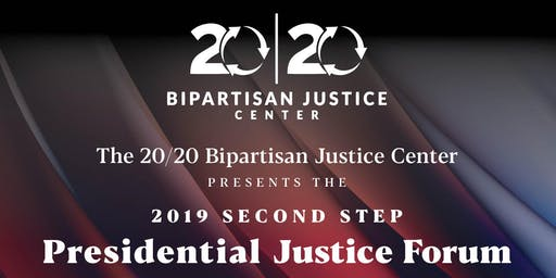 2019 Second Step Presidential Justice Forum