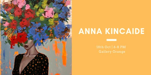 """""""Budding Emotions"""" a solo exhibition of new works by Anna Kincaide"""