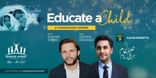 Educate A Child - An SAF Fundraising Dinner with Shahid Afridi & Adnan Siddiqui