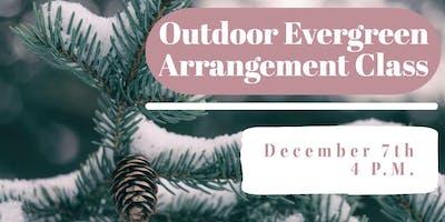 Outdoor Evergreen Arrangement Class