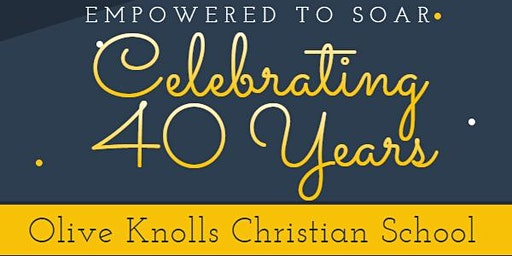 Empowered to Soar: Celebrating 40 Years of Olive Knolls Christian School