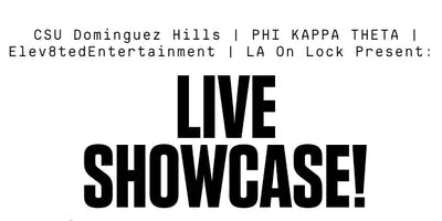 Live Showcase at Cal State Dominguez Hills