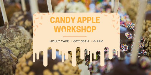 Candy Apple Workshop @ The Holly Cafe