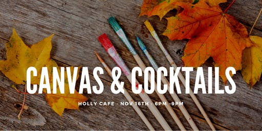 Canvas & Cocktails @ The Holly Cafe