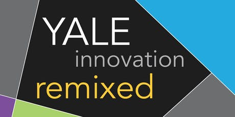 Yale Innovation Remixed: A Conversation and Reception tickets