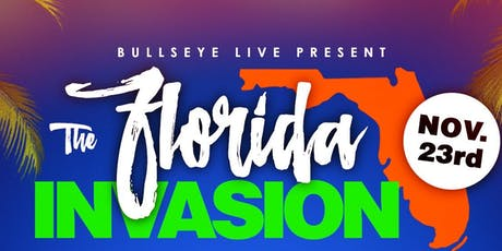 The Florida Invasion Presented by @BullseyeStudios x @PureLabel tickets