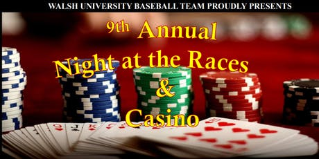Walsh University Baseball Team 9th Annual Night at the Races & Casino tickets