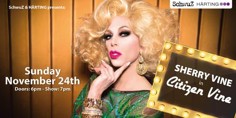 SHERRY VINE in Citizen Vine (18+) tickets