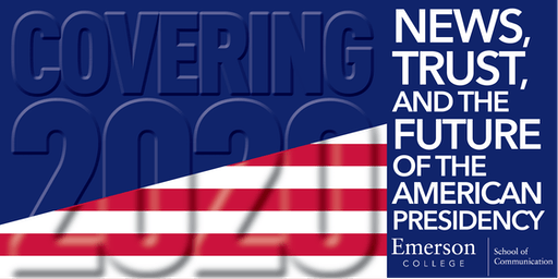 COVERING 2020: News, Trust, and the Future of the American Presidency