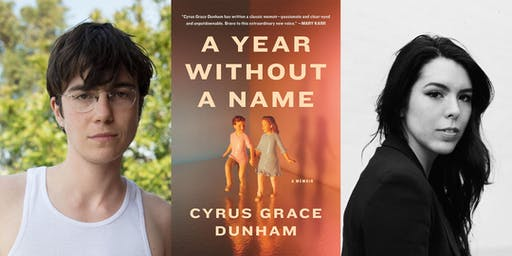 Cyrus Grace Dunham: A Year Without a Name w/ T Kira Madden
