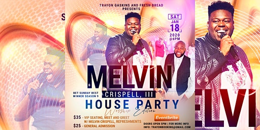 House Party Worship Edition Featuring Melvin Crispell, III
