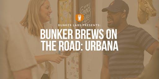 Bunker Brews On the Road: Urbana