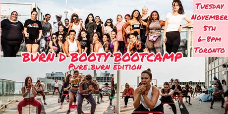 BURN D BOOTY BOOTCAMP - PURE BURN EDITION tickets