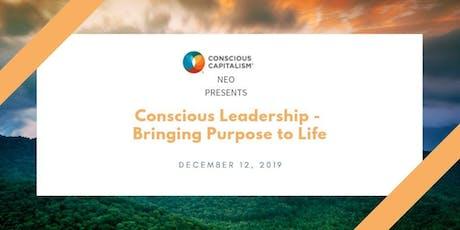 Conscious Capitalism NEO: Conscious Leadership - Bringing Purpose to Life tickets