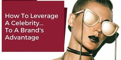 Celebrity Leverage: The Blueprint to Major