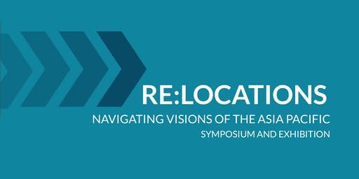 Re:Locations: Navigating Visions of the Asia-Pacific