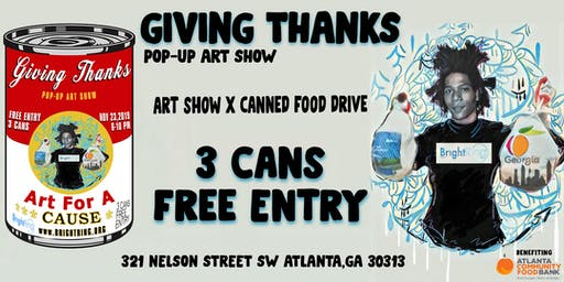 Giving Thanks   Art Show x Canned Food Drive