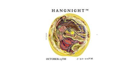HangNight™ October 2019 tickets