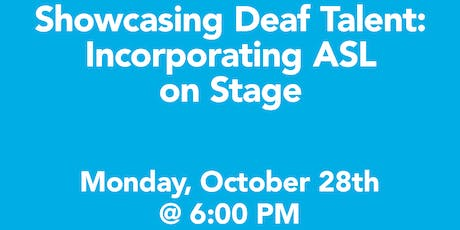 Showcasing Deaf Talent: Incorporating ASL On Stage tickets