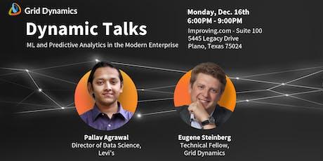 "Dynamic Talks: Dallas ""ML and Predictive Analytics in the Modern Enterprise"" tickets"
