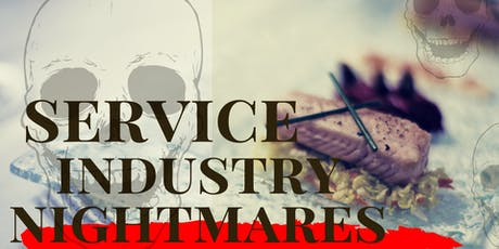 Service Industry Nightmares - A comedy show about restaurants tickets