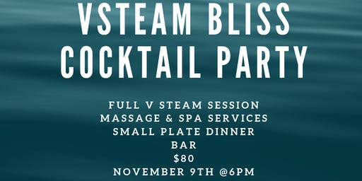 VSTEAM BLISS COCKTAIL PARTY