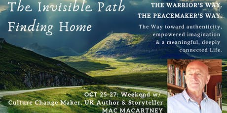 The Invisible Path - Finding Home - Weekend with Mac Macartney tickets