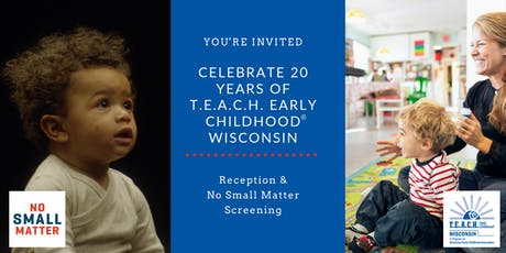 T.E.A.C.H. 20th Anniversary Reception and No Small Matter Screening tickets