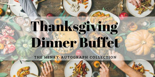 Thanksgiving Dinner at The Henry-Autograph Collection