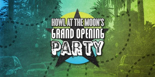 Howl at the Moon's Grand Opening Party!