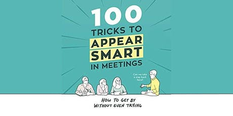 100 Tricks to Appear Smarter In Meetings tickets