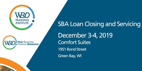 WBD Training - SBA Loan Closing and Servicing - Green Bay  - December 3-4 tickets