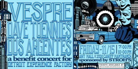 Vespre, Dave Toennies, Dos Argentes: A Benefit Concert for DXF tickets