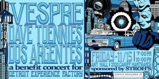 Vespre, Dave Toennies, Dos Argentes: A Benefit Concert for DXF