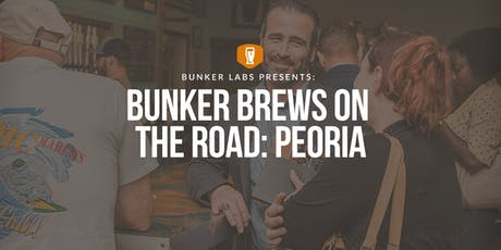 Bunker Brews On the Road: Peoria tickets