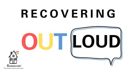 Recovering Out Loud: Renascent Alumni Recovery Workshop tickets