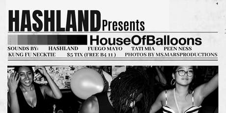Hashland presents House Of Balloons tickets