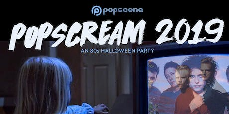 POPSCREAM 2019 - an 80s Halloween Party w/ THE CURE  and ERASURE tickets
